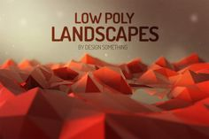 Low Poly Landscapes by DesignSomething on Creative Market