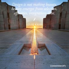 Design is not making beauty, beauty emerges from selection, affinities, integration, love.  Louis Kahn