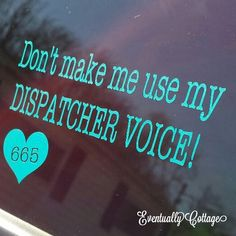 Dispatcher vinyl decal by Eventuallycottage on Etsy, $7.00