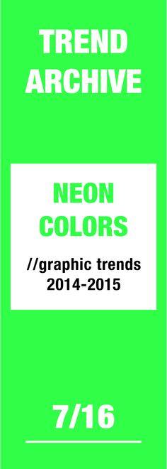 #neon #colors #neonclolors #graphicdesigntrends #graphicdesign #design #trends #trendarchive #2014 #2015
