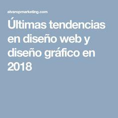 Últimas tendencias en diseño web y diseño gráfico en 2018