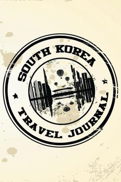 South Korea Travel Journal: Blank Travel Notebook (6x9), 108 Lined Pages, Soft Cover (Blank Travel J