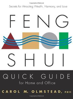 feng shui quick guide for home and office secrets for attracting wealth harmony feng shui quick spells