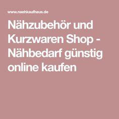 Nähzubehör und Kurzwaren Shop - Nähbedarf günstig online kaufen Diy Shops, Baby Sewing, Sewing Diy, Sewing Patterns, Tips, Erika, Material, Shopping, Jeans