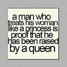 Turkish: Eğer bir erkek eşine prenses gibi davranıyorsa, demektir ki kendisi bir kraliçe tarafından büyütülmüş