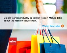Global Fashion Industry Specialist Robert McKee talks about the Fashion Value Chain. Watch this video.