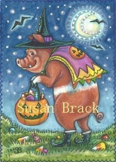 HAPPY HOG HALLOWEEN - This little piggy went Trick Or Treating.  Hope he doesn't make a pig of himself.  So much candy!  Susan Brack Original Hog Pig Swine Halloween Illustration Art EBSQ EHAG ACEO