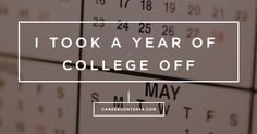 """Can taking a year off of college be the answer to figuring """"it"""" out? Nicky Valdes explains. www.careercontessa.com"""