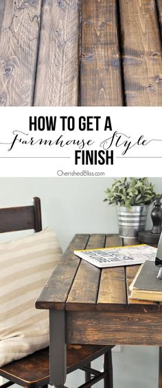 How to Get a Farmhouse Style Finish - Cherished Bliss An easy step-by-step tutorial for finishing raw wood or furniture. With this technique you can apply a Farmhouse Style Finish to your next DIY project.