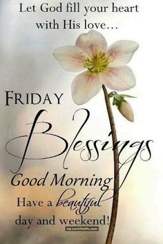 Let God Fill Your Heart Good Morning Friday friday happy friday tgif good… Good Morning Friday Pictures, Friday Morning Quotes, Happy Friday Quotes, Good Morning Quotes For Him, Blessed Friday, Morning Images, Good Friday Quotes Religious, Good Friday Quotes Jesus, Friday Pics