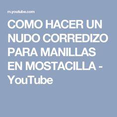 COMO HACER UN NUDO CORREDIZO PARA MANILLAS EN MOSTACILLA - YouTube