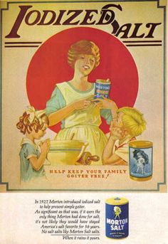 Oh joy! Morton salt will keep us 'goiter free'.  wow.  (ad from 1967)