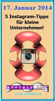 Dieser Beitrag gibt 5 wertvolle Tipps wie Instagram gerade für kleine Unternehmen zum wervollen Marketing-Tools wird! http://www.rohinie.eu