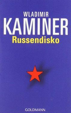 Russendisko von Wladimir Kaminer http://www.amazon.de