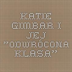 "Katie Gimbar i jej ""odwrócona klasa"""
