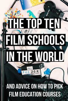 The top ten film schools in the world. An article looking at how to find the best film school or university course for film education. Plus a free download of the best film schools by country. Filmmaking | Filmmaking Tips | Film School