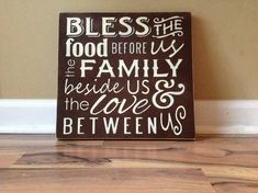 Bless the food before us  The family beside us  And the love between us    This beautiful hand painted rustic sign is painted in a warm coco brown
