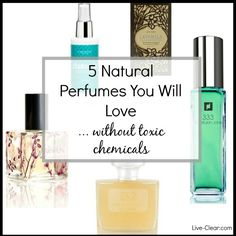 You Don't Have to Give Up Perfume!  5 Natural Perfumes You Will Love (without the toxic chemicals)