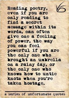 I love this quote about poetry!   I feel the same way when I read or hear a really great poem.  I like this quote, I like words, and I could've used this for my poetry story.