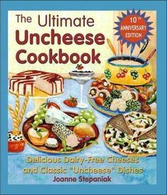 The Ultimate Uncheese Cookbook by Jo Stepaniak