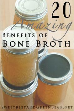 20 Amazing Benefits of Bone Broth http://sweetbeetandgreenbean.net/2013/11/11/20-amazing-benefits-of-bone-broth/