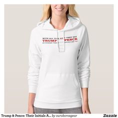 Trump & Pence: Their Initials Are TP! Pullover