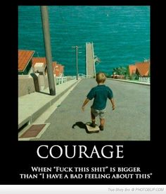 #Courage when fuck this shit is bigger than I have a bad feeling about this