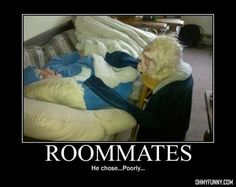 Roommates...he chose poorly