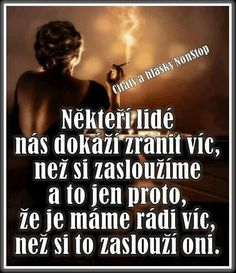 Smutná pravda Emotional Pain, Self Improvement, Wise Words, Quotations, Inspirational Quotes, Wisdom, Thoughts, Photo And Video, Motivation
