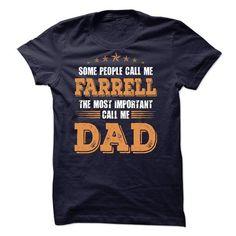 I Love FARRELL DAD! T-Shirts