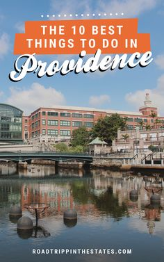 The 10 best things to do in Providence, Rhode Island! Click through for our guide at Road Trippin' The States