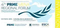 """Nous sommes heureux de vous annoncer l'ouverture des inscriptions pour la 4e Edition du Forum Régional MENA PRME, une initiative de l'Organisation des Nations-Unies dans le cadre du Pacte Mondial (Global Compact), qui se tiendra les 10 et 11 novembre prochain à ESCA Ecole de Management, sous le thème """"Regional and Local Challenges for Responsible Management Education"""""""