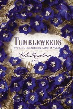 Tumbleweeds, Leila Meacham.