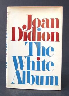 The White Album by Joan Didion.