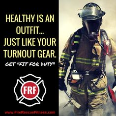 """Something to remember that """"health and fitness"""" need to be an integral part of your personal and department culture. Firefighter Memes, Firefighter School, Firefighter Workout, American Firefighter, Firefighter Family, Fire Training, Wednesday Workout, Something To Remember, Firemen"""