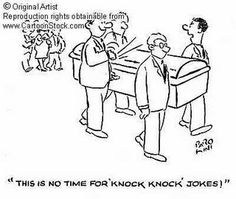 """""""This is no time for 'knock knock' jokes."""""""