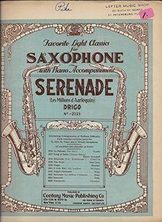 Favorite Light Classics for Saxophone with Piano Accompaniment Serenade (Les Millions d'Aalequin) DRIGO N0.-2233 Sheet music – Unabridged, 1925