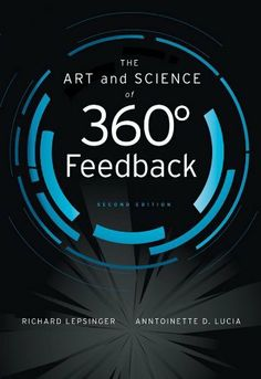 The Art and Science of 360 Degree Feedback by Antoinette D. Lucia. $32.16. Publisher: Pfeiffer; 2 edition (February 2, 2009). 324 pages