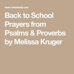 Back to School Prayers from Psalms & Proverbs by Melissa Kruger