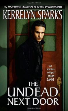 The Undead Next Door (Love at Stake, Book 4) by Kerrelyn Sparks