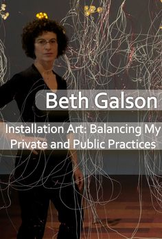 Guest Blog Post, Beth Galson, Installation Art:  Balancing My Private and Public Practices