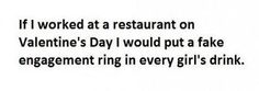 Oh my God, yes! Just imagine all the accidental engagements I could cause . . .