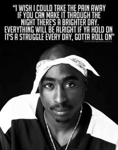 Tupac- He was a beautiful person.