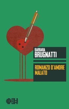 Romanzo d'amore malato - Augh Edizioni