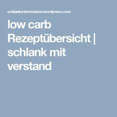 low carb Rezeptübersicht | schlank  mit  verstand