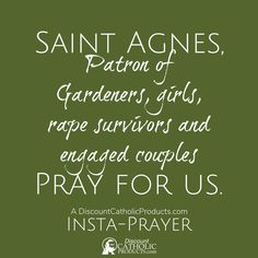 @catholicproduct posted to Instagram: Saint Agnes, Patron of gardeners, girls, rape survivors and engaged couples, Pray for Us.   Follow us to get a daily 5-second prayer that gives you just a tiny bit more prayer than you'd have otherwise.  Have a blessed day!  #DCP #catholicchurch #catholicfaith #InstaPrayer #PrayMore #SaintAgnes #PrayForUs #Gardeners #catholics #catholicism #horticulture #romancatholicchurch #gardens