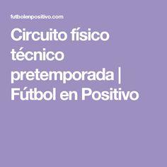 Circuito físico técnico pretemporada | Fútbol en Positivo