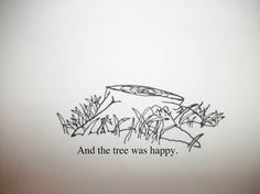 """I want this as a tattoo  """"The Giving Tree"""" by Shel Silverstein"""