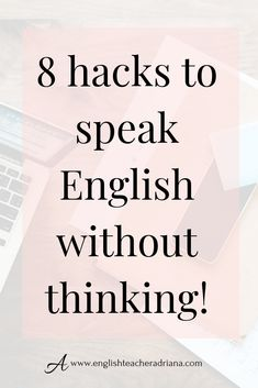 How to train your Brain to think fast in English?