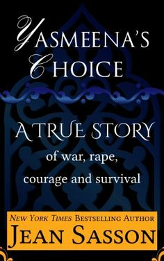 Yasmeena's Choice: A True Story of War, Rape, Courage and Survival by Jean Sasson, http://www.amazon.co.uk/dp/B00ESL9H6A/ref=cm_sw_r_pi_dp_m3Aftb1X4VQ8J